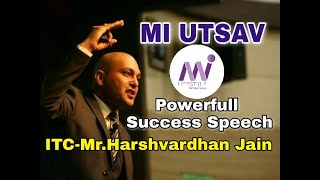 Mi lifestyle || Powerfull Success speech by ITC Mr.Harshvardhan jain || in MI UTSAV || 📞-7020137902