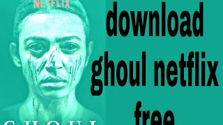 How to download Ghoul Netflix Download Season 1 (2018) 480p | Dual Audio |