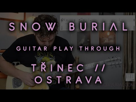 SNOW BURIAL - TŘINEC/OSTRAVA (GUITAR PLAYTHROUGH)