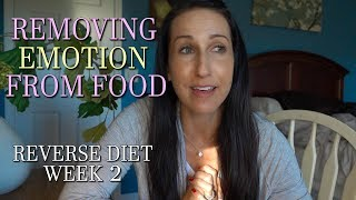 REMOVING EMOTION From Food - Reverse Diet Week 2