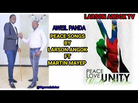 DOWNLOAD AWEIL PANDA – LARSON ANGOK_FT_ MARTIN MAYEP – OFFICIAL AUDIO (SOUTH SUDAN MUSIC) Mp3 song