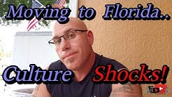 Moving to FLORIDA .. Culture Shocks... For Me (part one!)