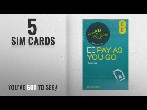 top-10-sim-cards-[2018]:-ee-£15/30-days-for-500-mins,-unlimited-texts-&-5gb-data.-pay-as-you-go