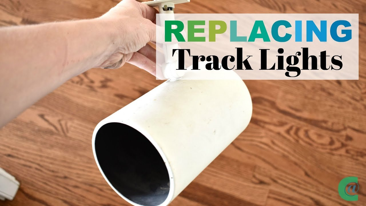 How To Replace Track Lighting