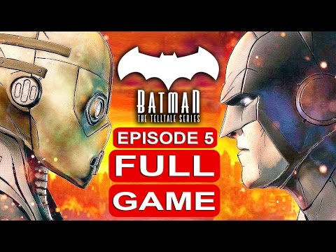 BATMAN Telltale EPISODE 5 FULL Gameplay Walkthrough Part 1 No Commentary (BATMAN Telltale Series)