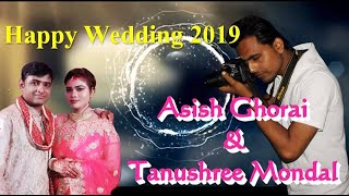 Happy Wedding Video Asish & Tanushree 2019