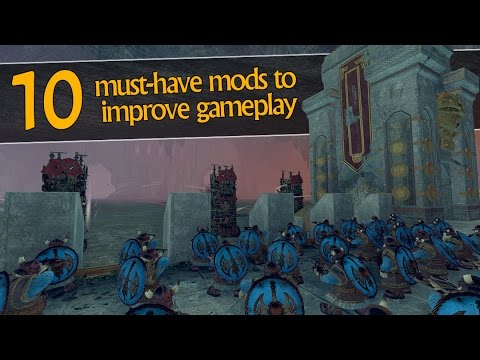 10 MUST HAVE MODS to improve gameplay! - Total War: Warhammer