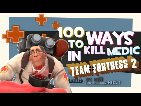 100 Ways to Kill Medic in Team Fortress 2 (Compilation)