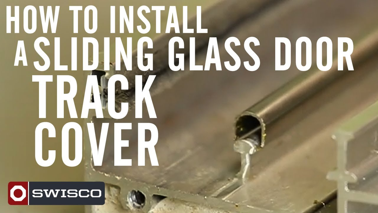 How To Install A Sliding Glass Door Track Cover Youtube