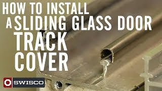 How to install a sliding glass door track cover