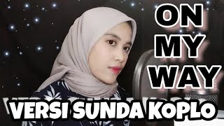 ALAN WALKER - ON MY WAY VERSI BAHASA SUNDA DANGDUT KOPLO