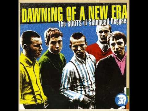 Dawning Of A New Era - The roots of Skinhead Reggae (Full Album)