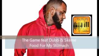 The Game feat Dubb & Skeme - Food For My Stomach