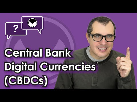 Bitcoin Q&A: Central Bank Digital Currencies (CBDCs)