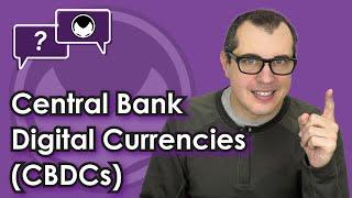 Bitcoin Q&A: Central bank digital currencies (CBDCs)
