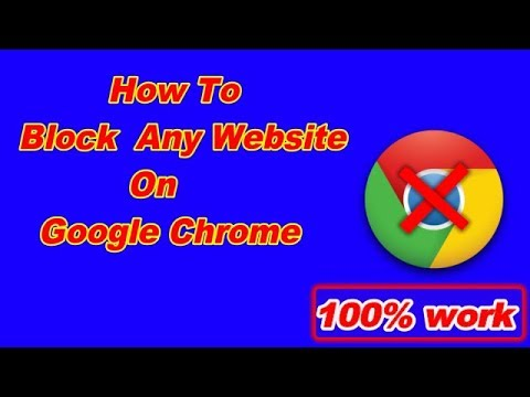 How To Block Any Websites On Google Chrome 2019? 100% Work