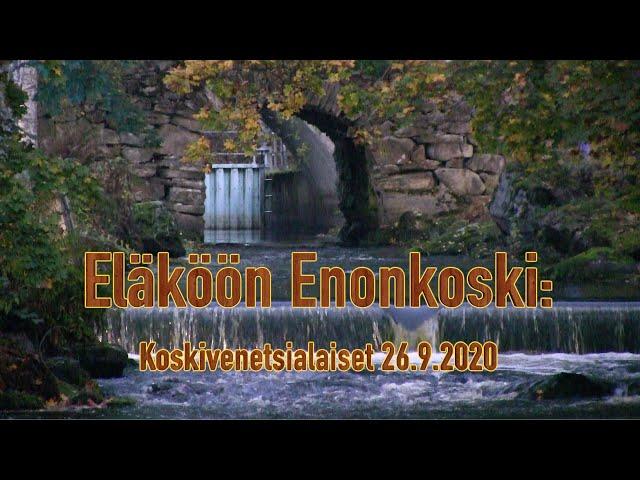 Eläköön Enonkoski: Koskivenetsialaiset 26.9.2020
