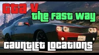 GTA V | Gauntlet LOCATIONS - THE FAST WAY ** For Heist (MISSION)