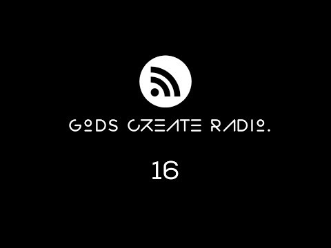 Gods Create Radio 16 'The Return'