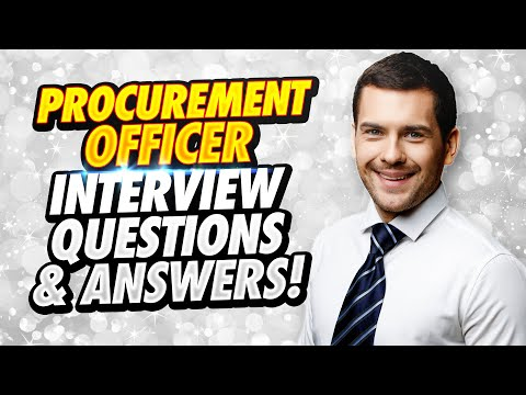 PROCUREMENT OFFICER Interview Questions And Answers!