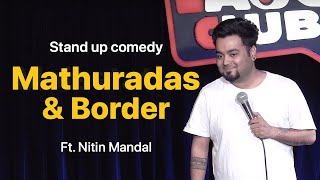 Mathuradas Chutti and Border - Stand up Comedy  by Nitin Mandal  #StandupComedy #Mathuradas  #Comedy