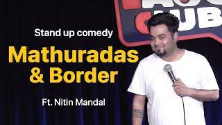 #StandupComedy #comedy #NitinMandal   Mathuradas Chutti and Border - Stand up Comedy | Nitin Mandal