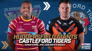 Huddersfield Giants v Castleford Tigers 08.04.18