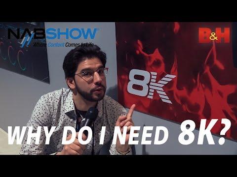 NAB 2019 | Why Do I Need 8K?
