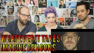 Imagine Dragons -Whatever It Takes - REACTION!!
