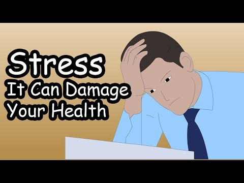 Stress - What is Stress - Why Is Stress Bad - What Causes Stress