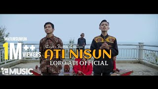 Download Lagu Loro Ati Official - Ati Nisun ( Official Music Video ) mp3