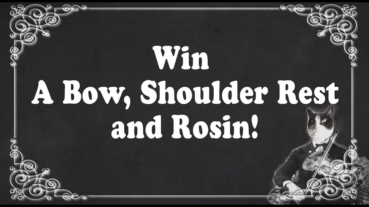Win a bow, shoulder rest and rosin!