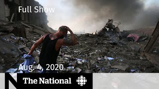 CBC News: The National | Aug. 4, 2020 | Powerful explosions in Beirut