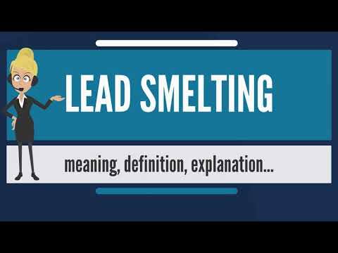 What is LEAD SMELTING? What does LEAD SMELTING mean? LEAD SMELTING meaning, definition & explanation