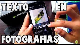Como poner texto en tus fotos Android//Mi Android