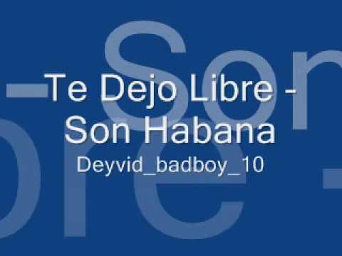 Te Dejo Libre - Son Habana