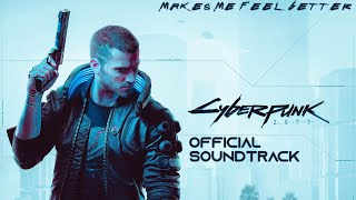 Cyberpunk 2077 (Official Soundtrack) - Makes Me Feel Better (Game OST Music)   Vanity Machine
