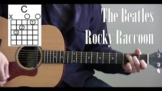 Easy How to Play Rocky Raccoon by The Beatles on Guitar