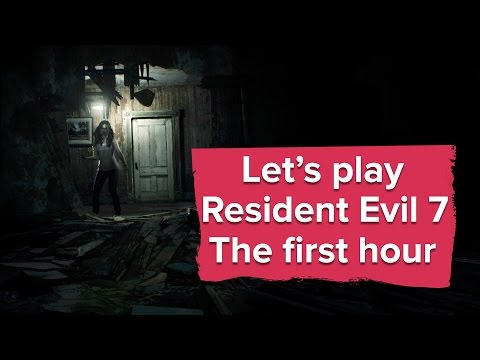 Let's Play The First Hour Of Resident Evil 7 (PS4 Gameplay)