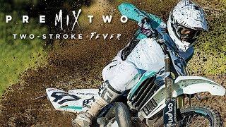 Premix 2: Two-Stroke Fever - TWMX - Malcolm Stewart, Phil Nicoletti, Jake Weimer