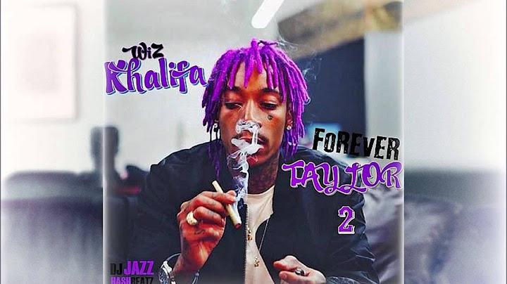 wiz khalifa   refresh   say no more   forever taylor vol 2
