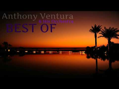 The Best Of Anthony Ventura & His Orchestra