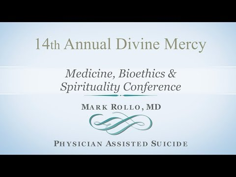 Physician Assisted Suicide: The Abandonment of the Hippocratic Oath — Dr. Mark Rollo, MD