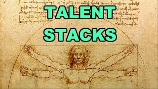 Talent Stacks - How To Be Successful By Making Yourself Unique