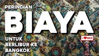 Download Biaya liburan ke Bangkok, Thailand selama 5 hari 4 malam / AWI WILLYANTO