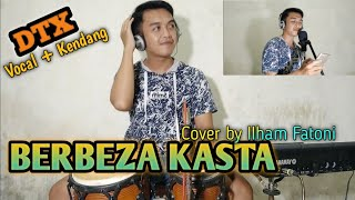 BERBEZA KASTA - THOMAS ARYA II Cover KENDANG + VOCAL by Ilham Fatoni