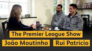 The Premier League Show with Moutinho & Patrício