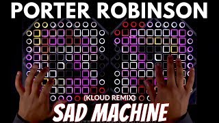 Porter Robinson - Sad Machine (KLOUD Remix) Launchpad Performance