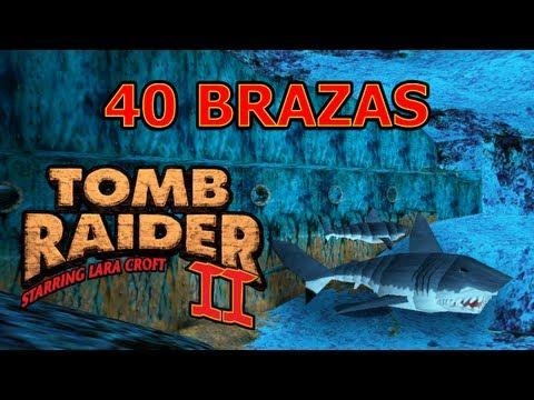 Tomb Raider 2 Vídeo-Guía en Español - 40 Brazas (40 Fathoms)