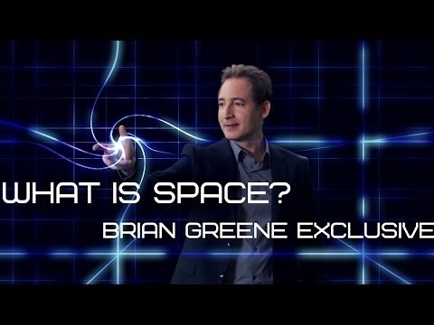 WHAT IS SPACE? BRIAN GREENE 2016! Part 1⁄4 HD 720p